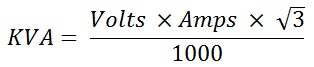 Three Phase KVA Calculation Formula; KVA = volts x amps x √3 / 1000