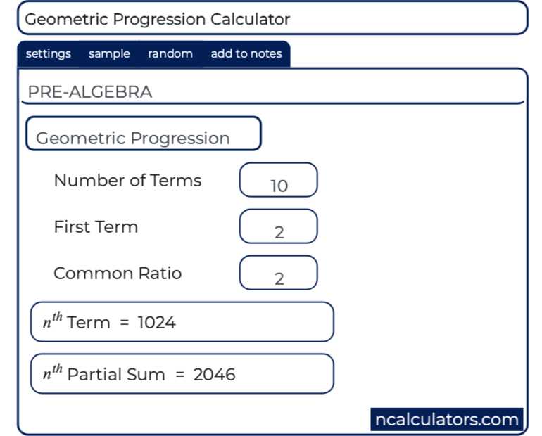 Geometric Progression Solver, N th Value & Sum Calculator